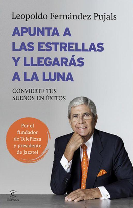 Apunta a las estrellas y llegarás a la luna de Leopoldo Fernández Pujals