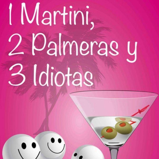 1 Martini, 2 Palmeras, 3 Idiotas de Patricia Ruffo
