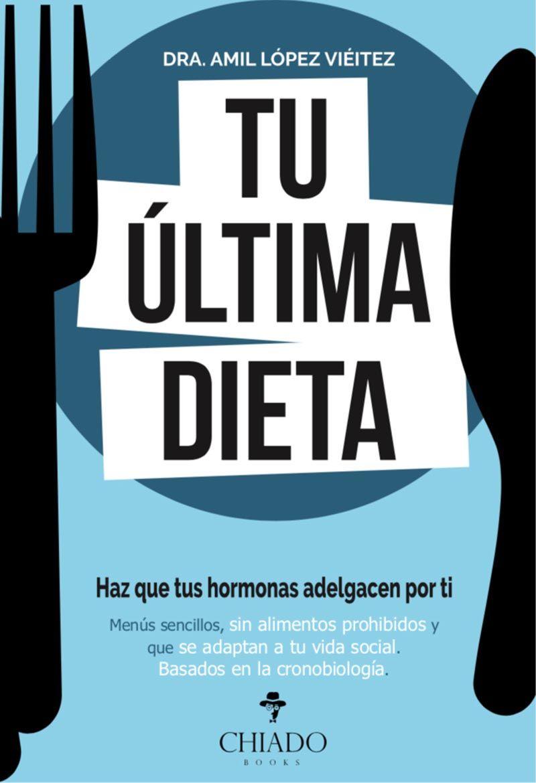 Tu última dieta, haz que tus hormonas adelgacen por tí