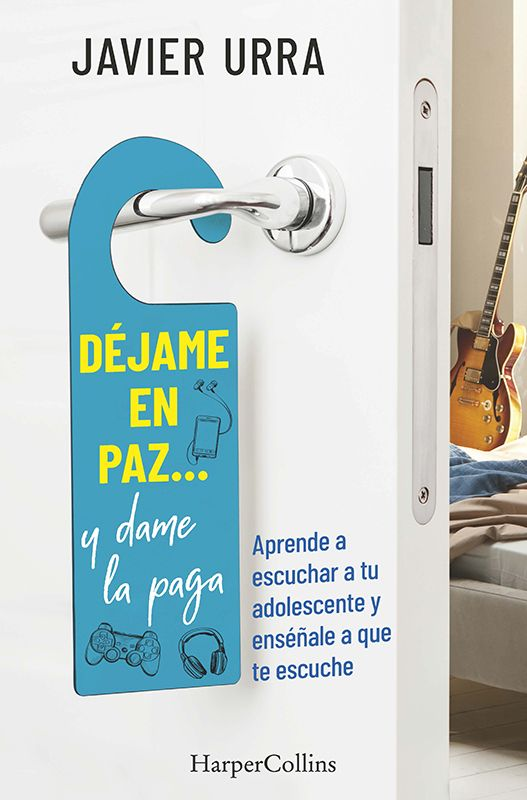 Déjame en paz… y dame la paga: el manual imprescindible con adolescentes de Javier Urra