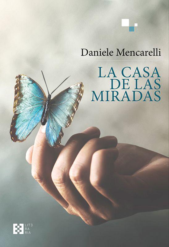 La casa de las miradas de Daniele Mencarelli