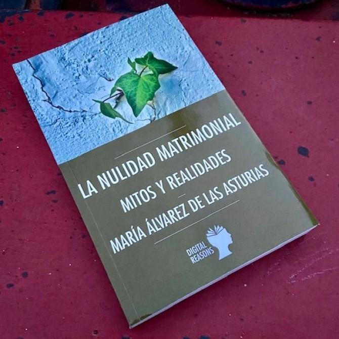 La nulidad matrimonial. Mitos y realidades. María Álvarez de las Asturias